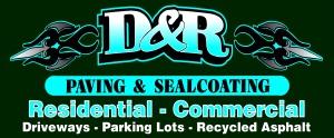 D&R Paving & Sealcoating.